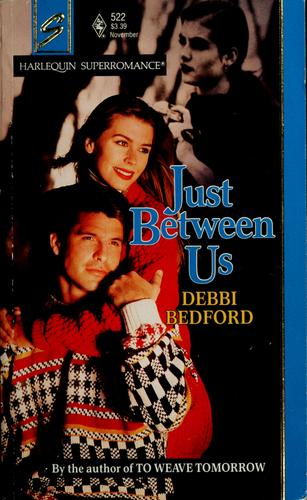 Just between us by Deborah Bedford