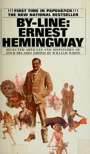 By-line: Ernest Hemingway