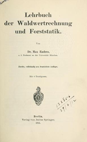 Download Lehrbuch der Waldwertrechnung und Forststatik.