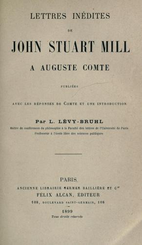 Lettres inédites de John Stuart Mill à Auguste Comte