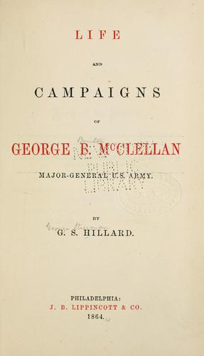 Download Life and campaigns of George B. McClellan, major-general U. S. army