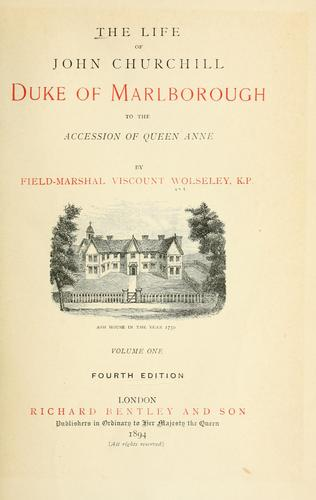 The life of John Churchill, Duke of Marlborough, to the accession of Queen Anne
