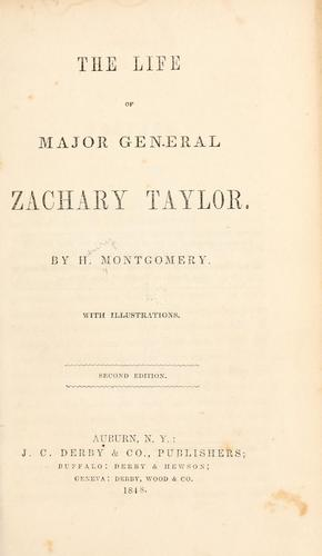 The life of Major General Zachary Taylor.