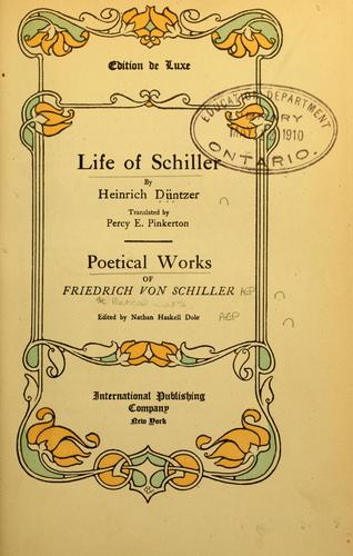 Life of Schiller. Poetical works of Friedrich von Schiller by Heinrich Düntzer