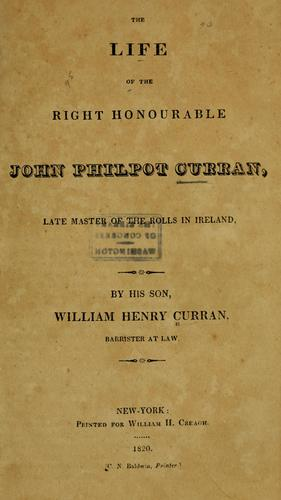 Download The life of the Right Honourable John Philpot Curran, late master of the rolls in Ireland.