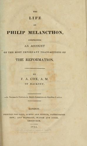 The life of Philip Melancthon