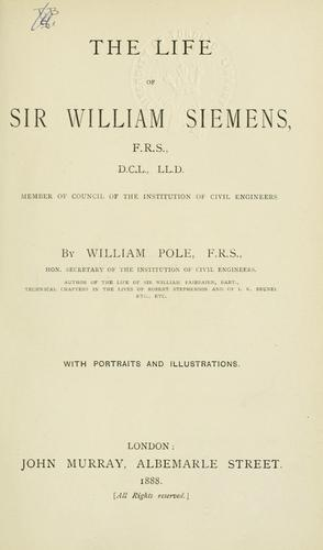 Download The life of Sir William Siemens.