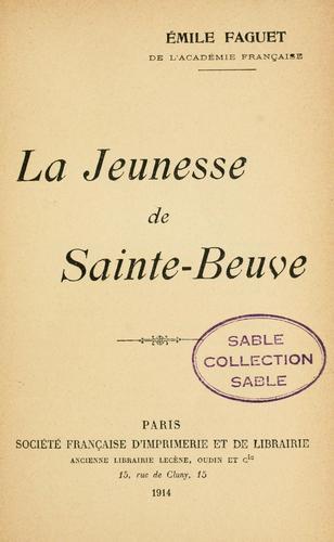 La jeunesse de Sainte-Beuve.