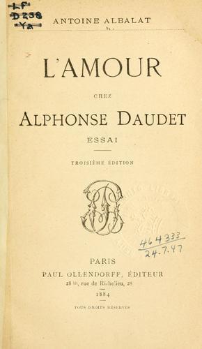 L' amour chez Alphonse Daudet, essai.