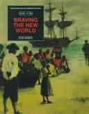 Braving the New World: 1619-1784 by Don Nardo