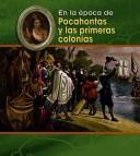 Download Pocahontas Y Las Primeras Colonias/ Pocahontas and the Early Colonies (En La Epoca De/ Life in the Time of)