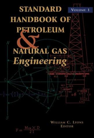 Download Standard Handbook of Petroleum and Natural Gas Engineering