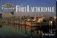 Florida Sights and Scenes of Fort Lauderdale (Florida, Sights and Scenes of) by H. Milo Stewart