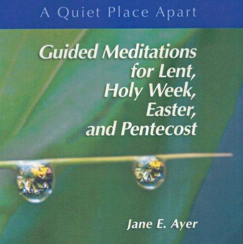 Download Guided Meditations for Lent, Holy Week, Easter and Pentecost