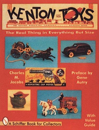 Kenton Cast Iron Toys: The Real Thing in Everything but Size, Jacobs, Charles M.