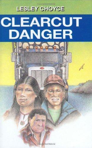 Download Clearcut Danger (Lesley Choyce Kids/YA Novels)