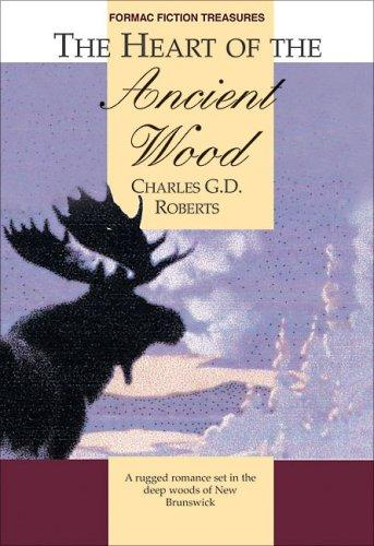 The heart of the ancient wood by Charles G. D. Roberts