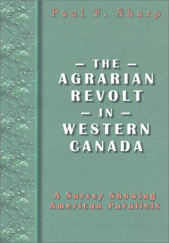 The agrarian revolt in western Canada