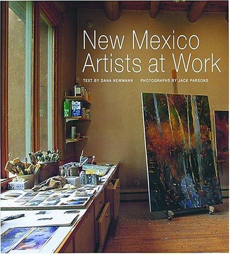 New Mexico artists at work by Dana Newmann
