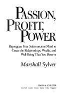 Passion, profit & power