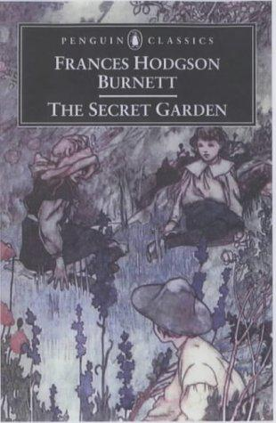 The Secret Garden (Penguin Classics) by Frances Hodgson Burnett, Alison Lurie