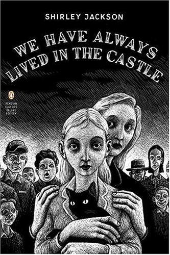 We Have Always Lived in the Castle (Penguin Classics Deluxe Edition)