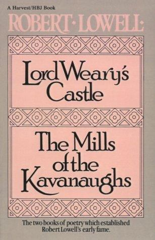 Lord Weary's castle ; and, The mills of the Kavanaughs