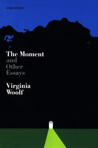The moment, and other essays.