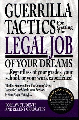 Download Guerrilla tactics for getting the legal job of your dreams