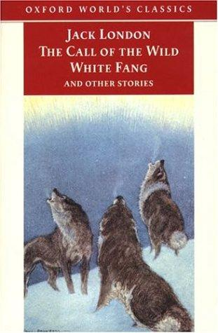 Download The Call of the Wild, White Fang, and Other Stories (Oxford World's Classics)