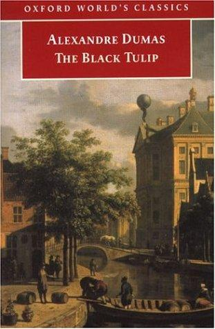 The Black Tulip (Oxford World's Classics) by Alexandre Dumas