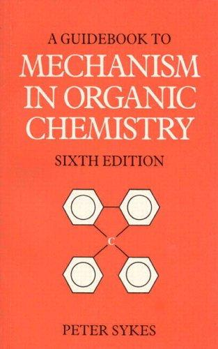 Download A guidebook to mechanism in organic chemistry