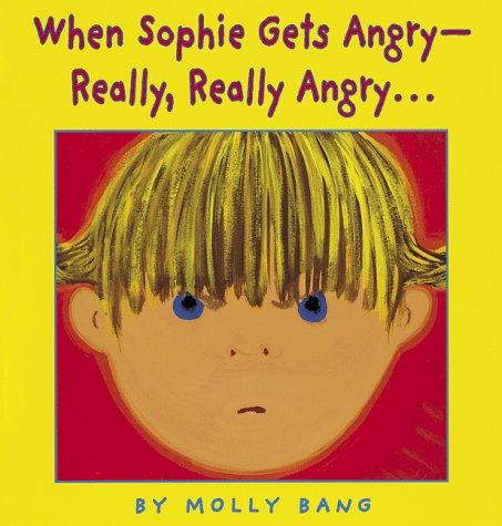 When Sophie gets angry–really, really angry…