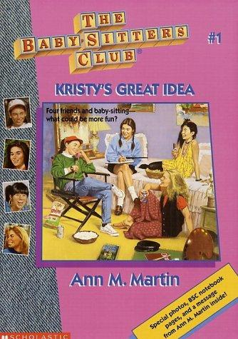 Kristy's Great Idea (The Baby-Sitter's Club #1) by Ann M. Martin