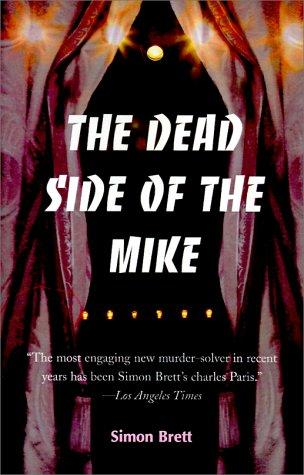 The Dead Side of the Mike (Charles Paris Mysteries)