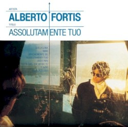 Alberto Fortis - Assolutamente tuo
