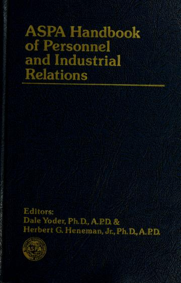 Cover of: ASPA handbook of personnel and industrial relations | editors, Dale Yoder and Herbert G. Heneman, Jr.