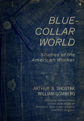 Cover of: Blue-collar world | Arthur B. Shostak
