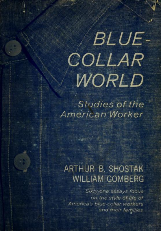 Blue-collar world by Arthur B. Shostak