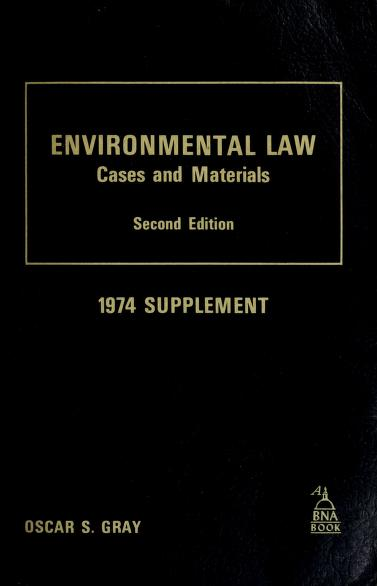 Cases and materials on environmental law by Oscar S. Gray