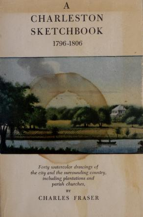 A Charleston sketchbook, 1796-1806 by Fraser, Charles