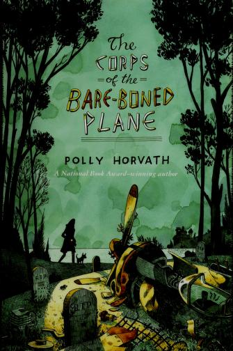 Cover of: The corps of the bare-boned plane   Polly Horvath