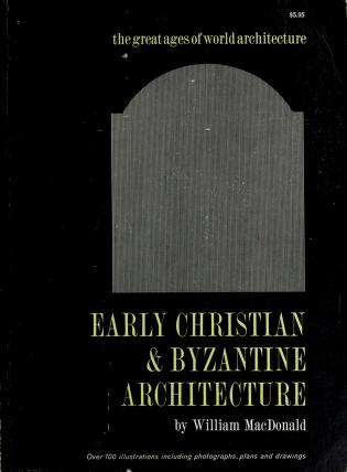 Early Christian & Byzantine architecture by William Lloyd MacDonald