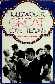 Cover of: Hollywood's great love teams | James Robert Parish