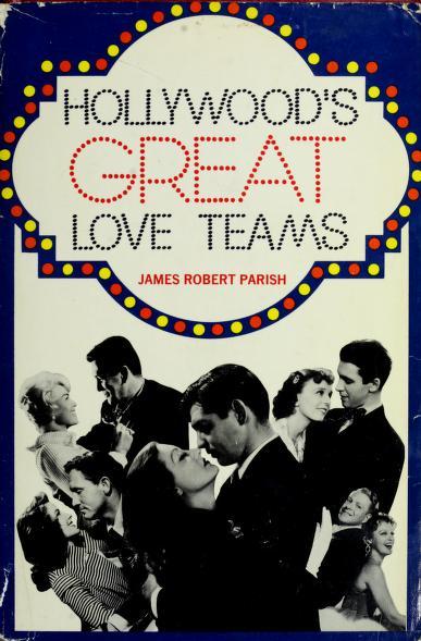 Hollywood's great love teams by James Robert Parish