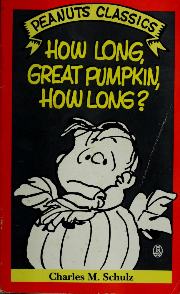 How Long, Great Pumpkin, How Long by Charles M. Schulz