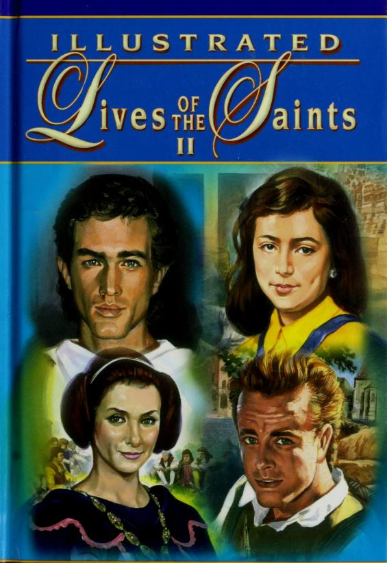 Illustrated lives of the saints II for every day of the year by Thomas J. Donaghy