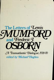 The letters of Lewis Mumford and Frederic J. Osborn by Lewis Mumford