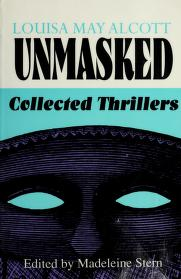 Cover of: Louisa May Alcott unmasked | Louisa May Alcott