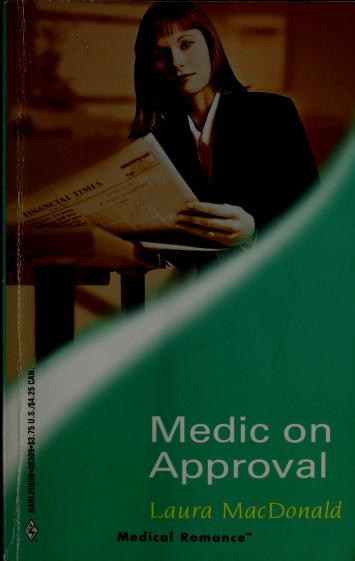 Medic on Approval (Medical Romance) by Laura MacDonald